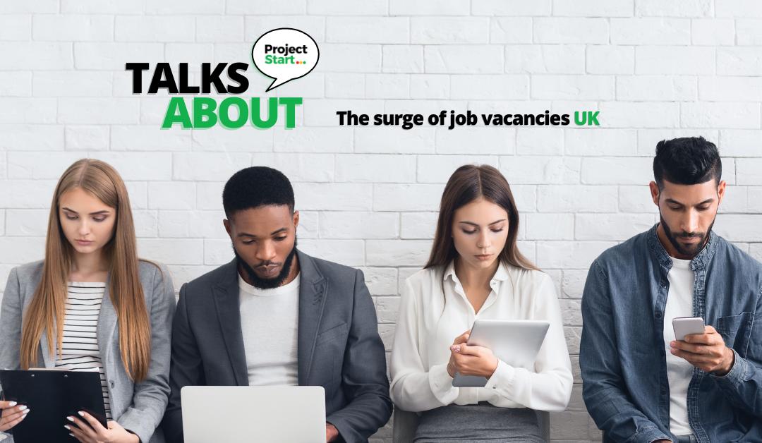 Job vacancies in the UK surge